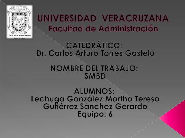 UNIVERSIDAD  VERACRUZANAFacultad de Administración<br />CATEDRÁTICO:<br />Dr. Carlos Arturo Torres Gastelù<br /><br />NO...