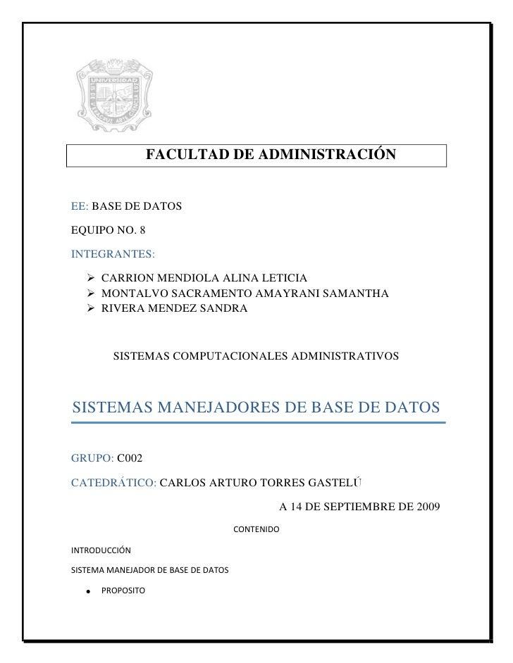 60325-3175<br />FACULTAD DE ADMINISTRACIÓN<br />EE: BASE DE DATOS<br />EQUIPO NO. 8<br />INTEGRANTES:<br />CARRION MENDIOL...