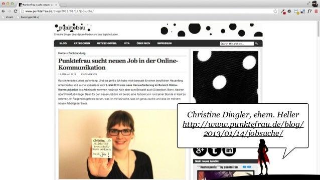 Christine Dingler, ehem. Heller http://www.punktefrau.de/blog/ 2013/01/14/jobsuche/