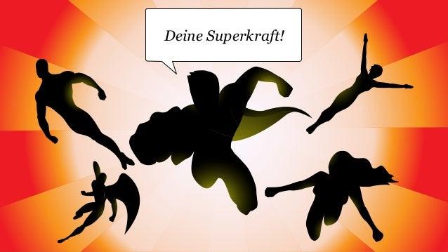 Deine Superkraft!