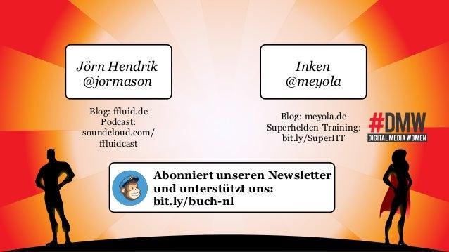 Jörn Hendrik @jormason Inken @meyola Blog: ffluid.de Podcast: soundcloud.com/ ffluidcast Blog: meyola.de Superhelden-Train...