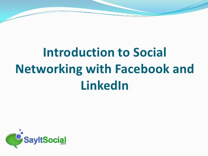 Introduction to Social Networking with Facebook and LinkedIn<br />