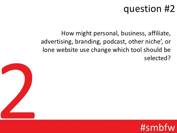 question #2       How might personal, business, affiliate,advertising, branding, podcast, other niche', or lone website us...