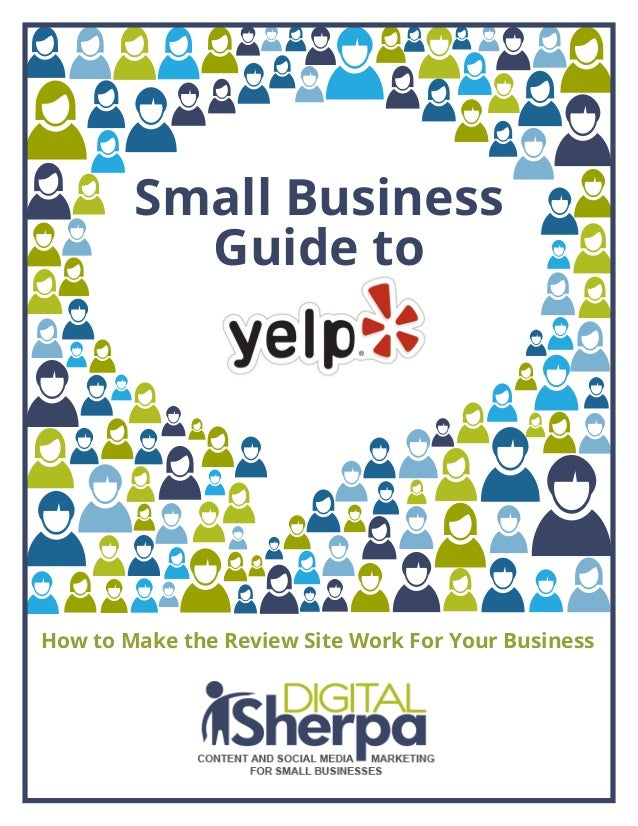 Small BusinessGuide toHow to Make the Review Site Work For Your Business