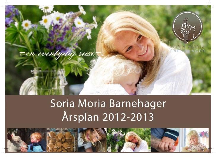 -en eventyrlig reise-       Soria Moria Barnehager         Årsplan 2012-2013