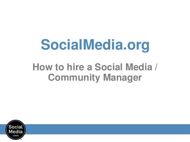 SocialMedia.org How to hire a Social Media / Community Manager