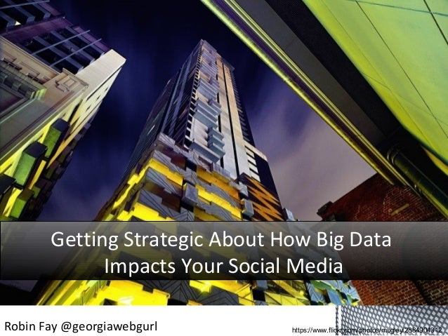 https://www.flickr.com/photos/mugley/2884904312 Getting Strategic About How Big Data Impacts Your Social Media Getting Str...