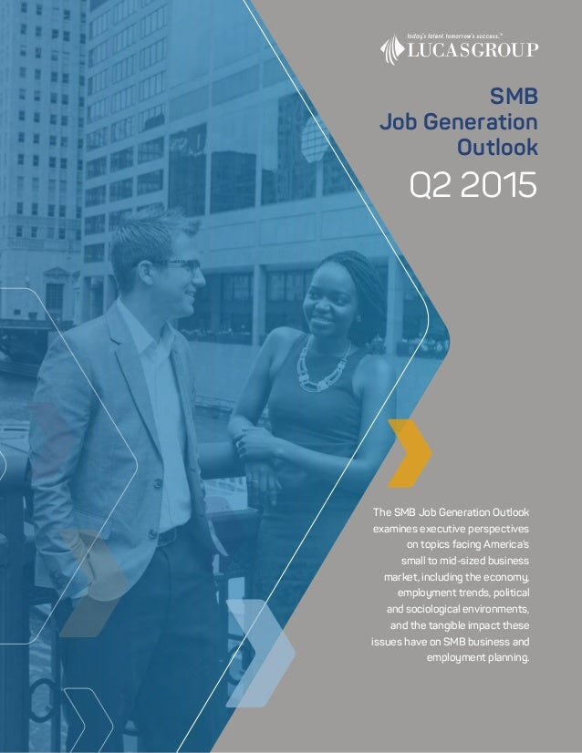 Q2 2015 The SMB Job Generation Outlook examines executive perspectives on topics facing America's small to mid-sized busin...