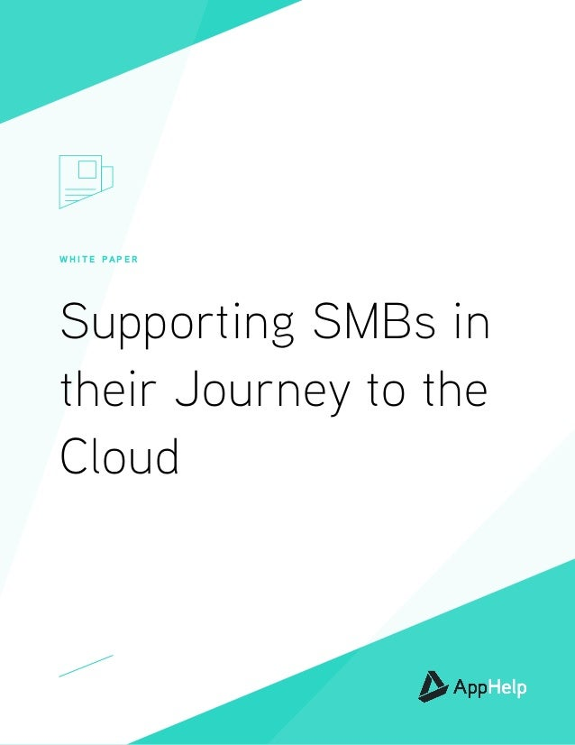 W H I T E PA P E R Supporting SMBs in their Journey to the Cloud