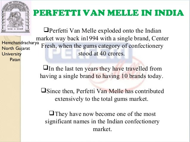 perfetti van melle india marketing essay Perfetti van melle is exhibiting its products at the tfwa asia pacific trade show at stand c232 highlighting the new mentos jumborolls tutti frutti, consisting.