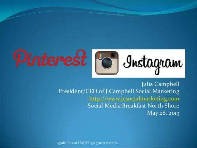 Julia CampbellPresident/CEO of J Campbell Social Marketinghttp://www.jcsocialmarketing.comSocial Media Breakfast North Sho...