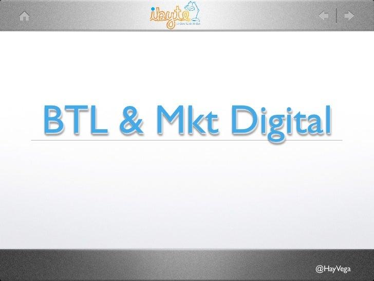 BTL & Mkt Digital                  @HayVega