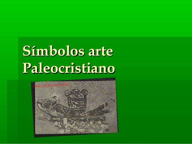 Símbolos arteSímbolos arte PaleocristianoPaleocristiano
