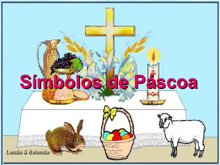<ul><li>Símbolos de Páscoa </li></ul>