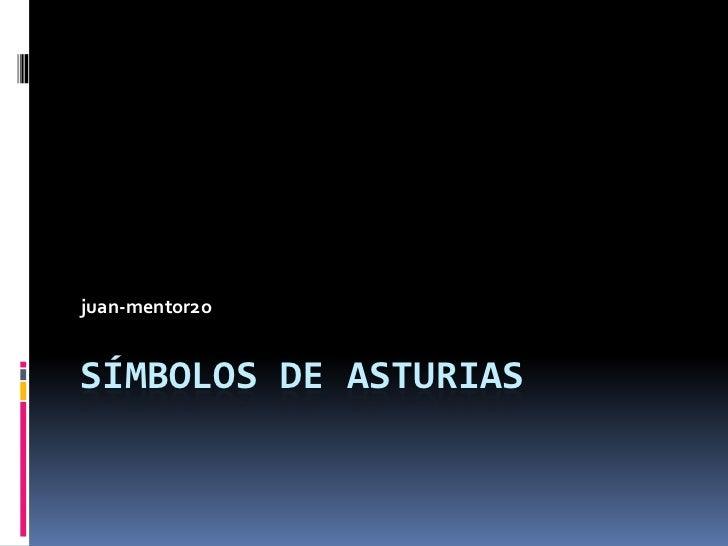Símbolos de Asturias<br />juan-mentor2o<br />