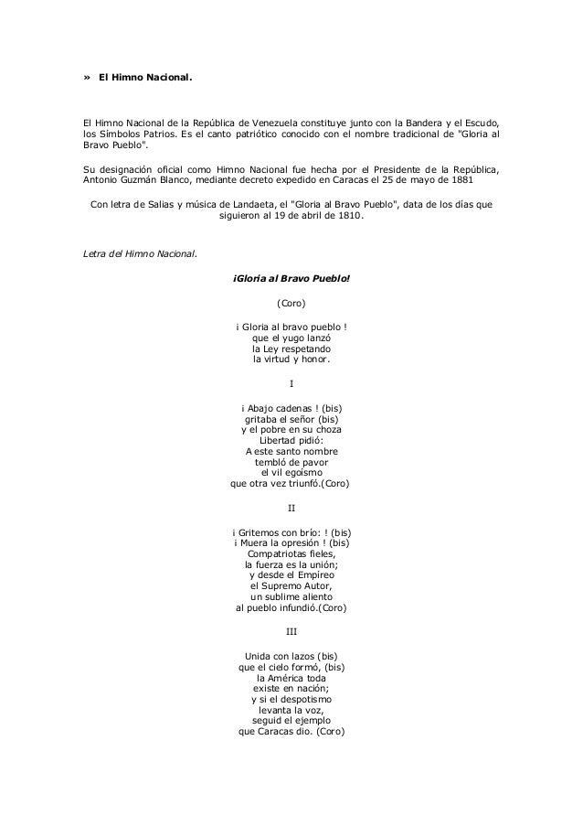 » El Himno Nacional.El Himno Nacional de la República de Venezuela constituye junto con la Bandera y el Escudo,los Símbolo...
