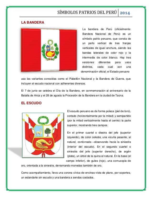 SÍMBOLOS PATRIOS DEL PERÚ 2014 LA BANDERA La bandera de Perú (oficialmente: Bandera Nacional de Perú) es un símbolo patrio...