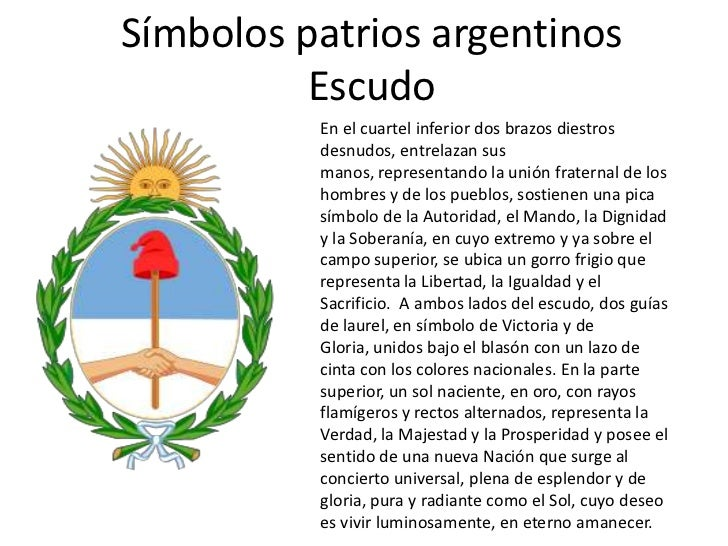 Símbolos patrios argentinos          Escudo          En el cuartel inferior dos brazos diestros          desnudos, entrela...
