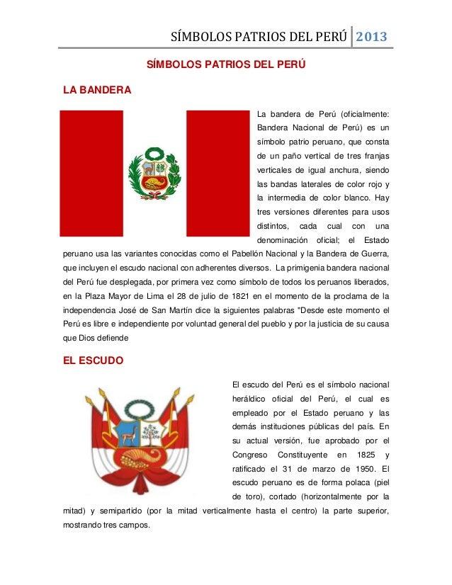 SÍMBOLOS PATRIOS DEL PERÚ 2013SÍMBOLOS PATRIOS DEL PERÚLA BANDERALa bandera de Perú (oficialmente:Bandera Nacional de Perú...