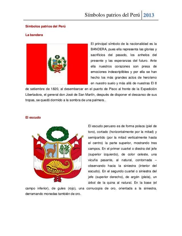 Símbolos patrios del Perú 2013Símbolos patrios del PerúLa banderaEl principal símbolo de la nacionalidad es laBANDERA, pue...