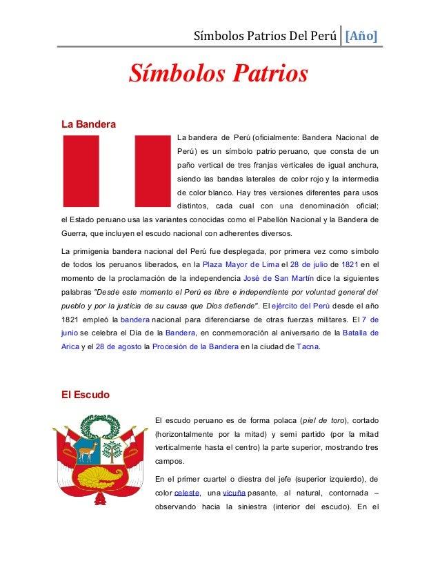 Símbolos Patrios Del Perú [Año] Símbolos Patrios La Bandera La bandera de Perú (oficialmente: Bandera Nacional de Perú) es...