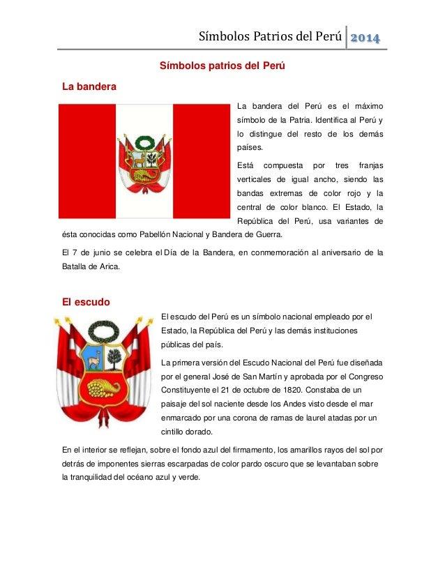 Símbolos Patrios del Perú 2014 Símbolos patrios del Perú La bandera La bandera del Perú es el máximo símbolo de la Patria....