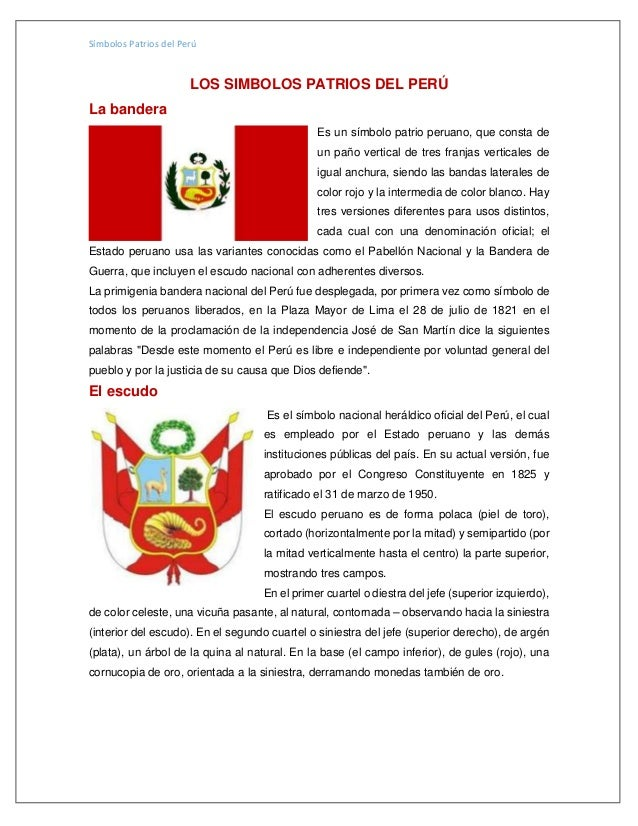 Símbolos Patrios del Perú LOS SIMBOLOS PATRIOS DEL PERÚ La bandera Es un símbolo patrio peruano, que consta de un paño ver...