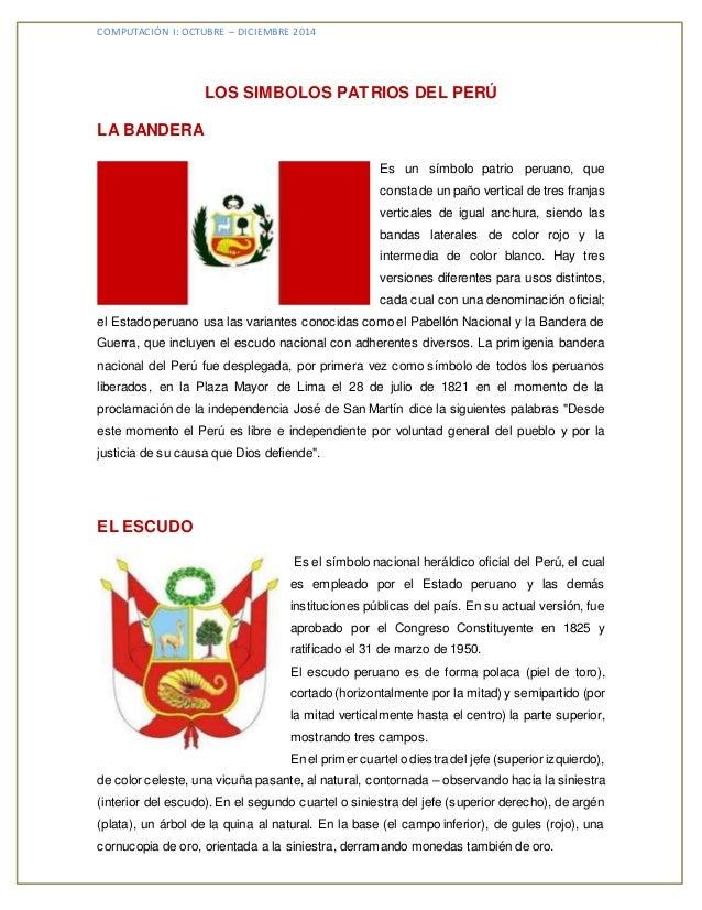 COMPUTACIÓN I: OCTUBRE – DICIEMBRE 2014  LOS SIMBOLOS PATRIOS DEL PERÚ  LA BANDERA  Es un símbolo patrio peruano, que  con...