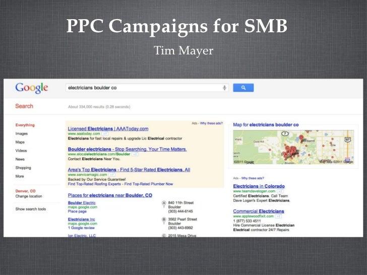 PPC Campaigns for SMB <ul><li>Tim Mayer </li></ul>