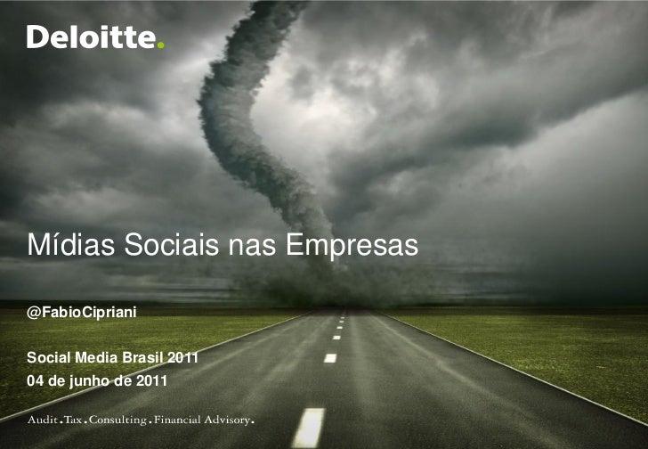 Mídias Sociais nas Empresas@FabioCiprianiSocial Media Brasil 201104 de junho de 2011