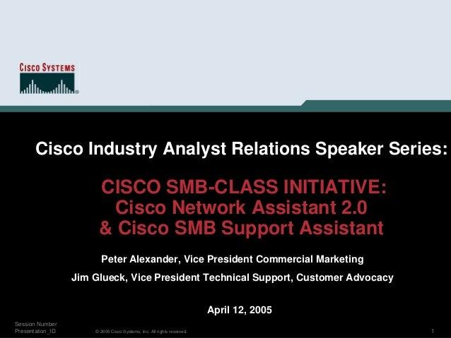 Cisco Industry Analyst Relations Speaker Series:                       CISCO SMB-CLASS INITIATIVE:                        ...