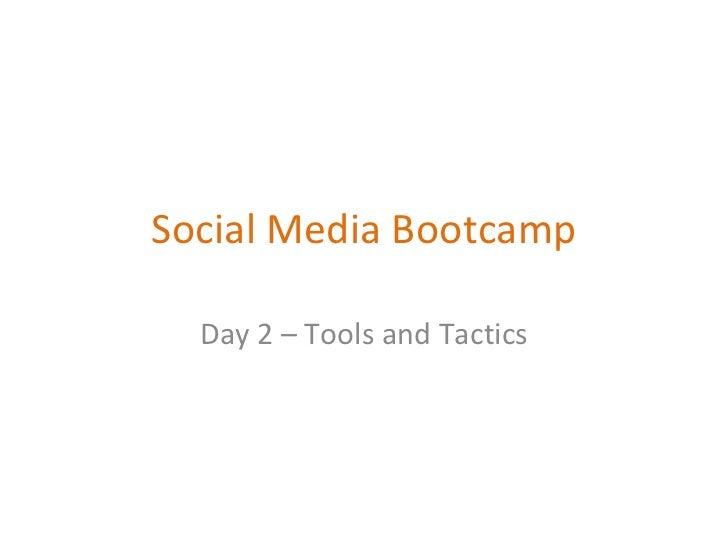 Social Media Bootcamp Day 2 – Tools and Tactics