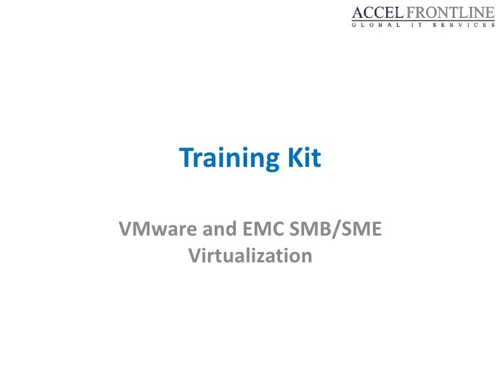 Training KitVMware and EMC SMB/SME     Virtualization
