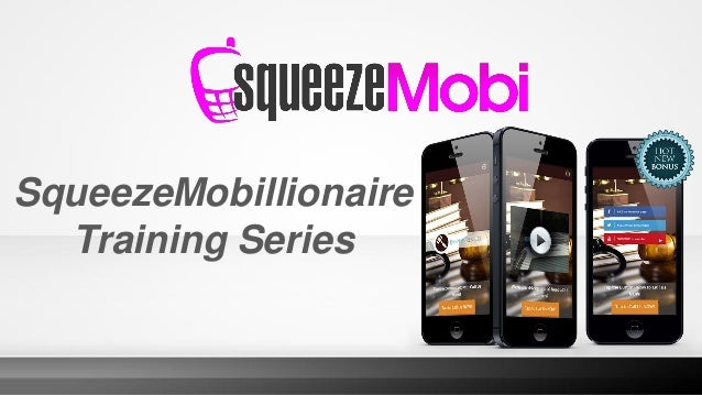 SqueezeMobillionaire Training Series