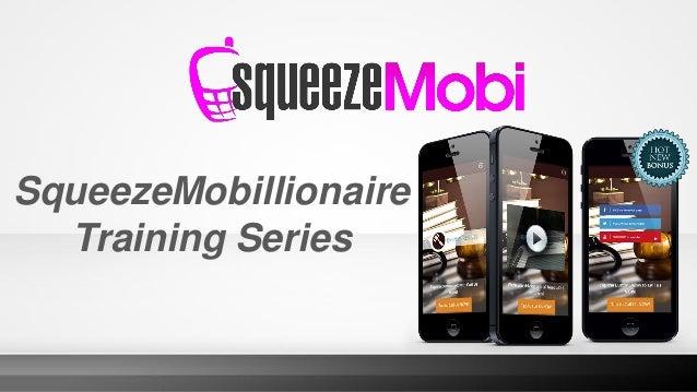 SqueezeMobillionaire Training Series