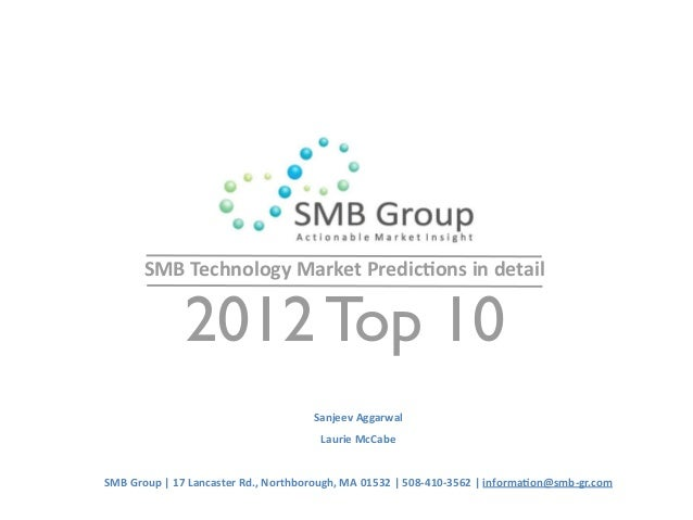 SMBTechnologyMarketPredic5onsindetail 2012 Top 10 SanjeevAggarwal LaurieMcCabe SMBGroup|17LancasterRd.,No...