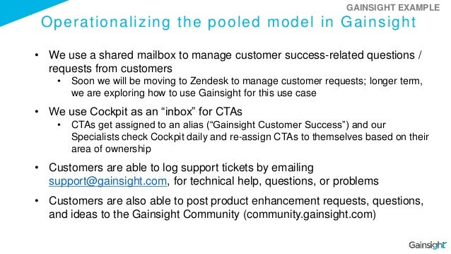 Operationalizing the pooled model in Gainsight • We use a shared mailbox to manage customer success-related questions / re...
