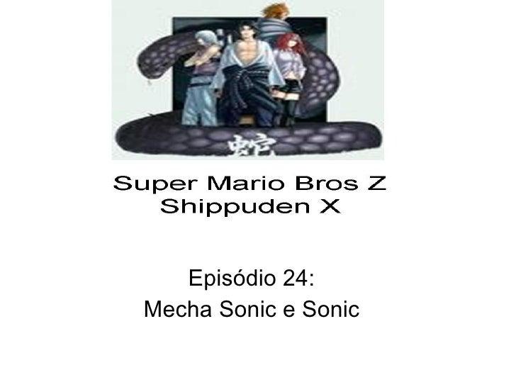 Episódio 24: Mecha Sonic e Sonic
