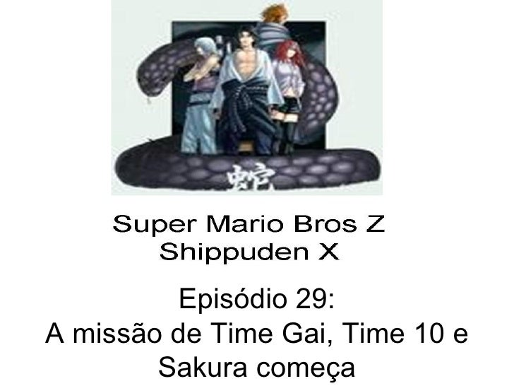Episódio 29: A missão de Time Gai, Time 10 e Sakura começa
