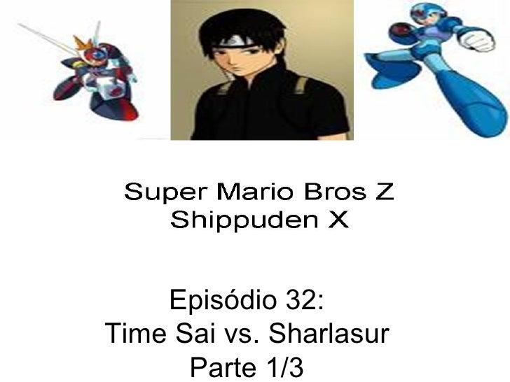 Episódio 32: Time Sai vs. Sharlasur Parte 1/3