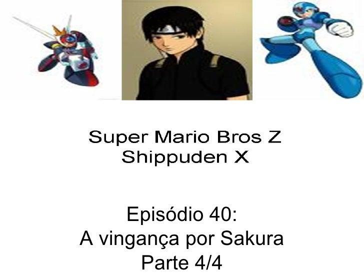 Episódio 40: A vingança por Sakura Parte 4/4