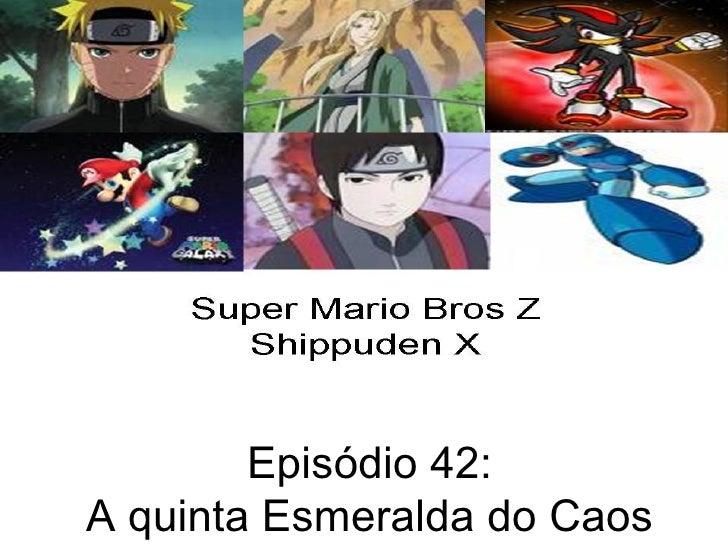 Episódio 42: A quinta Esmeralda do Caos