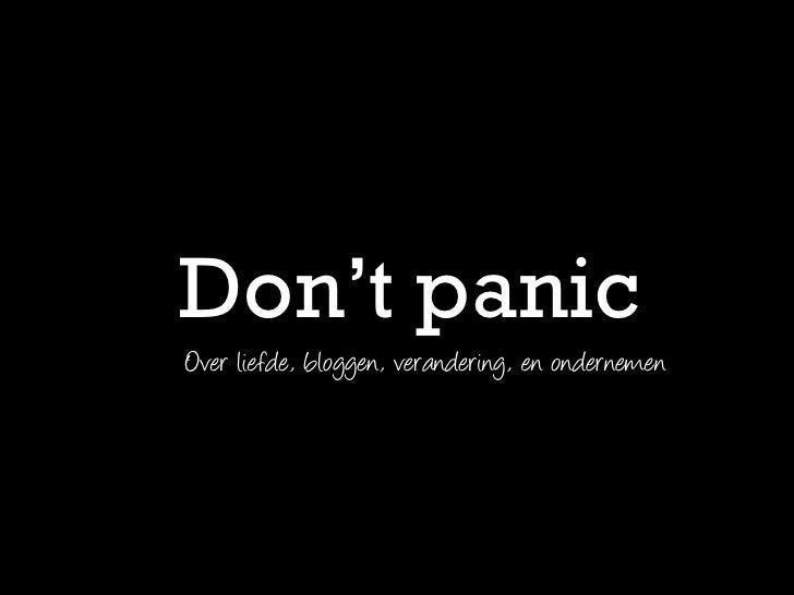 Don't panicOver liefde, bloggen, verandering, en ondernemen