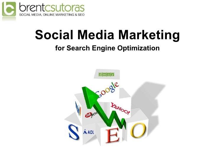 <ul><li>Social Media Marketing </li></ul><ul><li>for Search Engine Optimization </li></ul>
