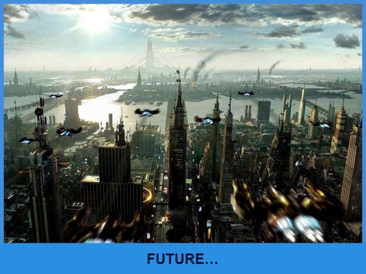FUTURE…<br />