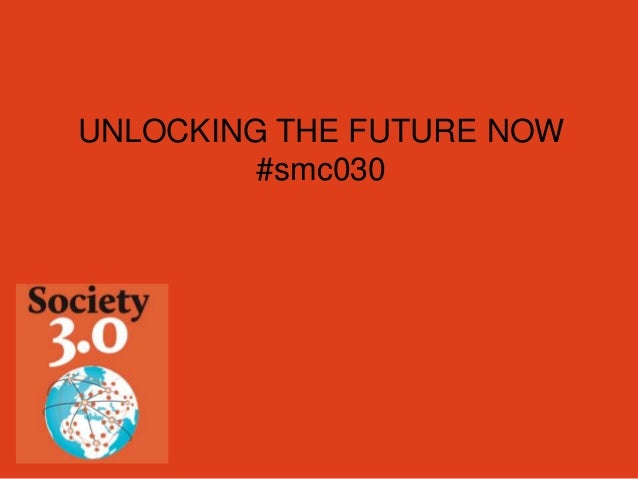 UNLOCKING THE FUTURE NOW #smc030