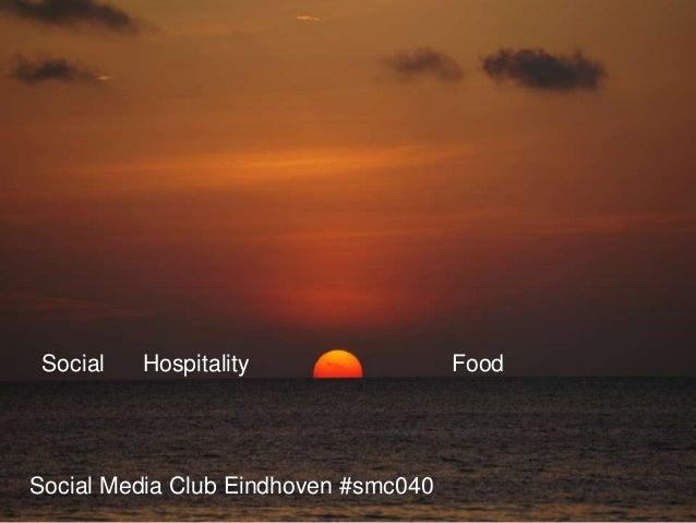 Social Media Club Eindhoven #smc040Social Hospitality Food