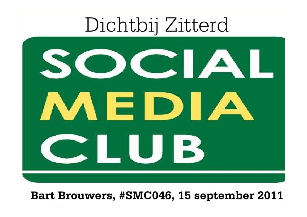 Dichtbij ZitterdBart Brouwers, #SMC046, 15 2011           Utrecht, 9 september september 2011