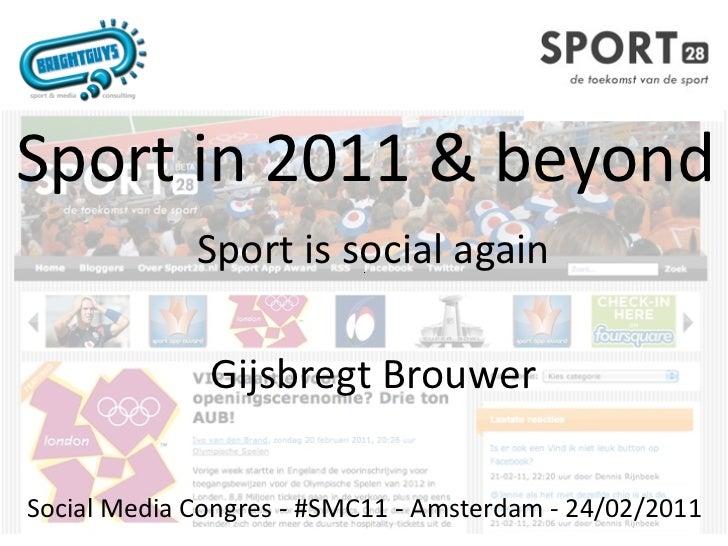 Sportin2011&beyond             Sportissocialagain              GijsbregtBrouwerSocialMediaCongres‐#SMC11‐Ams...