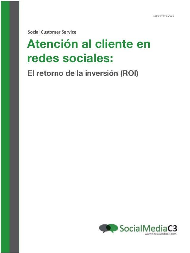Atención al cliente en redes sociales: El retorno de la inversión (ROI) Social Customer Service Septiembre 2011